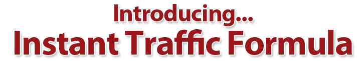 Introducing Instant Traffic Formula